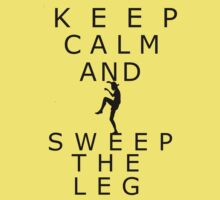 Keep calm and sweep the leg by wmoreau