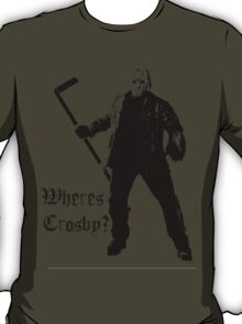 Jason is not a Crosby fan... T-Shirt
