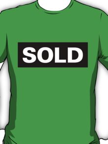 Sold: As In This T-Shirt Is Sold T-Shirt