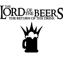 Lord of the Beers - Return of the Drink Photographic Print