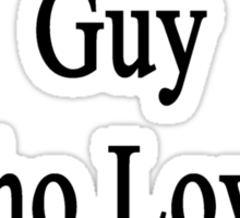 I'm That Cute Guy Who Loves Cows Sticker
