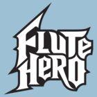 Flute Hero by NicoWriter