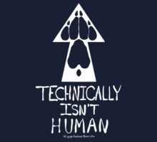 Technically Isn't Human-White Print by Rooksss