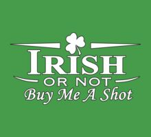 IRISH OR NOT BUY ME A SHOT by mcdba