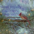 Shout for Joy-Psalm 98:4 by vigor