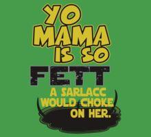 Yo Mama is so Fett by Baardei