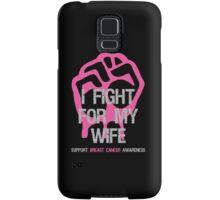 I Fight Breast Cancer Awareness - Wife Samsung Galaxy Case/Skin