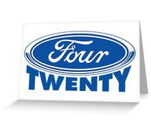 Four Twenty - Ford parody Greeting Card