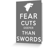 Fear Cuts Deeper Than Swords Greeting Card