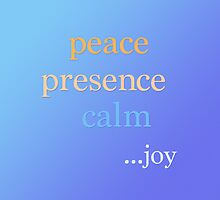 peace, presence, calm...joy by Sonteeg
