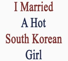 I Married A Hot South Korean Girl by supernova23