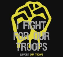 I Fight - Support For Our Troops by Sarah  Eldred