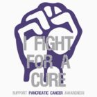 I Fight For A Cure - Pancreatic Cancer by Sarah  Eldred