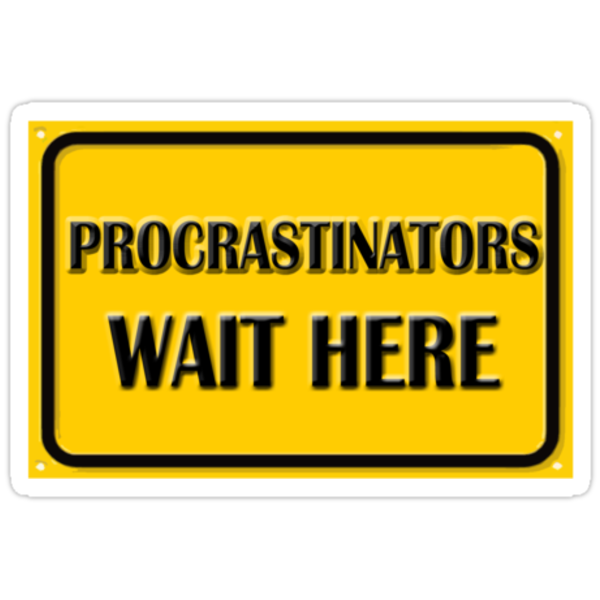 Procrastinators wait here by VictoriaDarby