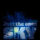 Just the Open Sky by geekchic  tees