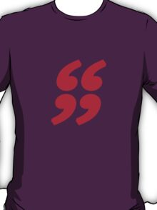 QUOTATION MARK T-Shirt