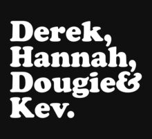 Derek, Hannah, Dougie & Kev. by tinybiscuits