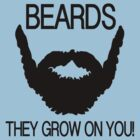 Beards they grow on you  by Jake  Boehm