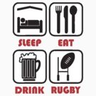 EAT SLEEP RUGBY by JAYSA2UK