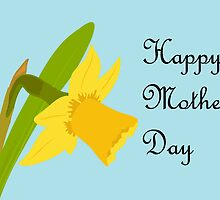 Happy Mother's Day / Single Daffodil by AllJDesigns