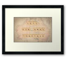 Lets Run Away Together... Framed Print