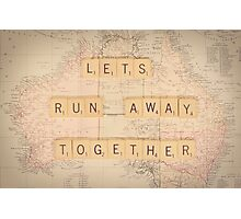 Lets Run Away Together... Photographic Print