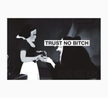 Trust No Bitch  by youngbossteam