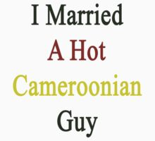 I Married A Hot Cameroonian Guy by supernova23