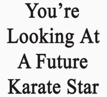 You're Looking At A Future Karate Star by supernova23
