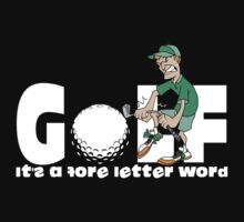 Golf It's A Four Letter Word by SportsT-Shirts
