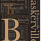 Baskerville Transitional Poster by RaveOnDesigns