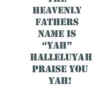 YAH IS HIS NAME AND DONT USE IT IN VAIN by AsaYah