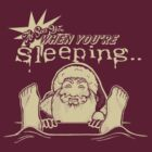 He Sees You When You're Sleeping by KittenArmy