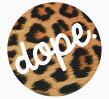 Leopards are Dope by Limited Apparel