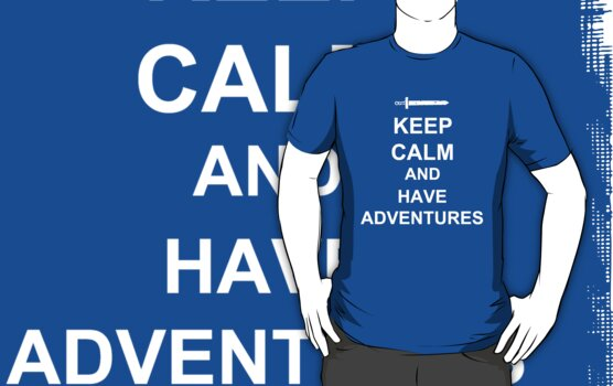 KEEP CALM AND HAVE ADVENTURES by AshlGandy