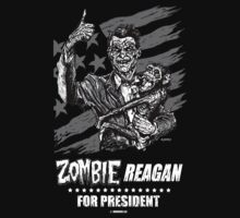 Zombie Reagan for President by Humerus