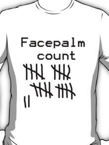 Facepalm Count T-Shirt