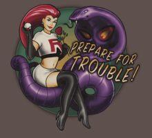 Prepare for TROUBLE! by MeganLara