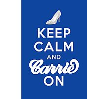 Keep Calm And Carrie On Photographic Print