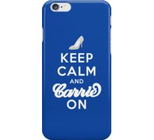 Keep Calm And Carrie On iPhone Case/Skin