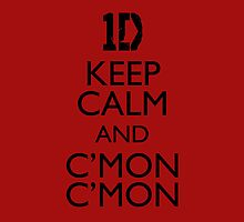 ONE DIRECTION: Keep Calm and C'mon C'mon by iElkie