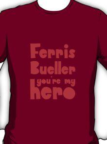 You're my hero T-Shirt