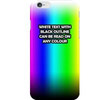 White Text With Black Background Can Be Read On Any Colour iPhone Case/Skin