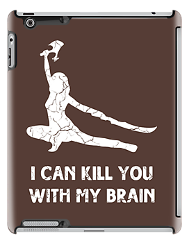 I can kill you with my brain by SallyDiamonds