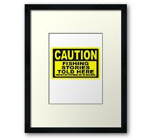 CAUTION FISHING T SHIRT Framed Print