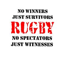 NO WINNERS JUST SURVIVORS RUGBY Photographic Print