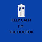 Keep Calm I'm the Doctor Iphone Case by Ellen Kapelle