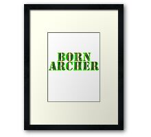 BORN ARCHER Framed Print