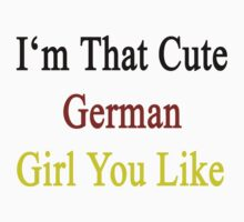 I'm That Cute Germany Girl You Like by supernova23