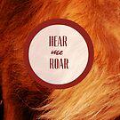 Hear Me Roar by sophiestormborn